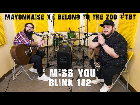 I Miss You - Blink-182 | Mayonnaise X I Belong To The Zoo #TBT
