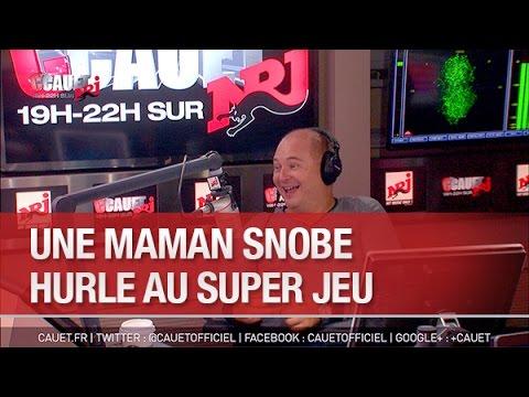 Download Une maman snobe hurle au Super Jeu - C'Cauet sur NRJ