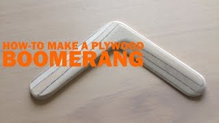 How to Make a Plywood Boomerang Step by Step