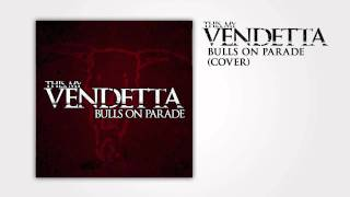 This, My Vendetta - Bulls On Parade (Cover)