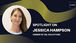 Spotlight on Jessica Hampson - Owner of CEL Solicitors.