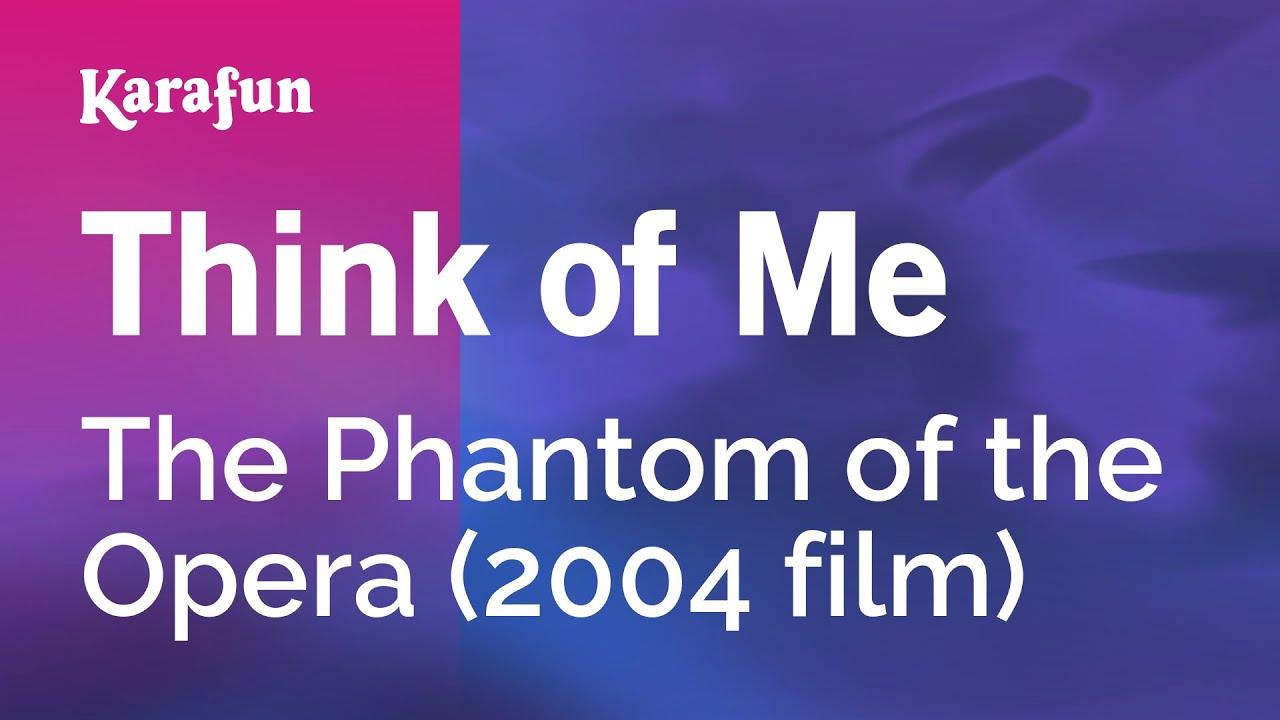 Think of Me   The Phantom of the Opera 20 film   Karaoke Version    KaraFun