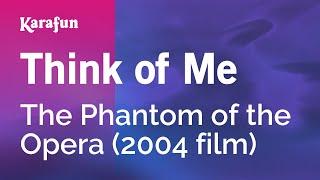 Karaoke Think of Me - The Phantom of the Opera (2004 film) *