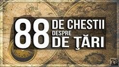 88 de CHESTII despre 88 de ŢĂRI