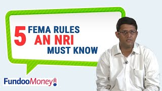 5 FEMA Rules An NRI Must Know