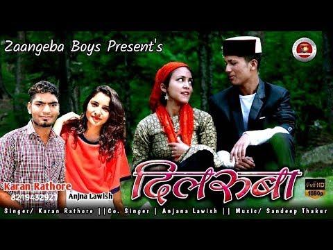 Dilruba Latest Pahari Video Song 2018   by Karan Rathore   Himachali Gaana