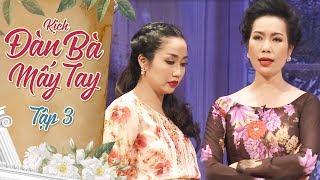 Ốc Thanh Vân Tung Chưởng Trịnh Kim Chi Đến Rớt Ghế | Hài Kịch Đàn Bà Mấy Tay Tập 3