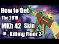 Killing Floor 2 How To Get The MKb 42 And The MKb 42 Exclusive Skin KF2 Guide mp3