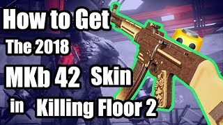 Killing Floor 2 - How to get the MKb 42 and the MKb 42 Exclusive Skin (KF2 Guide)