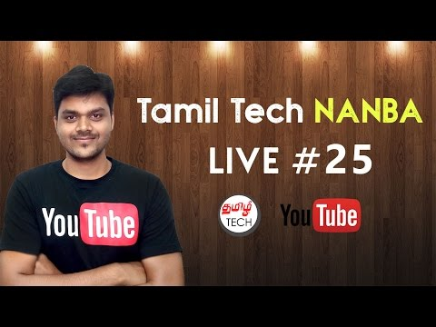 TAMIL TECH NANBA LIVE - 25 - Support Real Heros and Be One , Trust , Good Thoughts