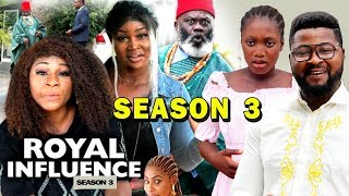 ROYAL INFLUENCE SEASON 3 - (New Movie) 2019 Latest Nigerian Nollywood Movie Full HD