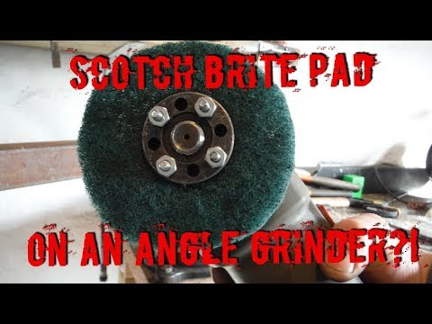 Scotch brite on an angle grinder?!