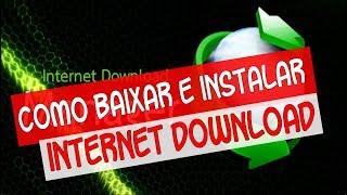 Como baixar e instalar Internet Download Manager Crackeado 2018(atualizado)