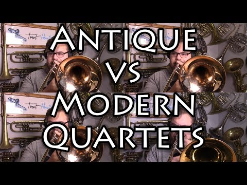 Antique Trombone Quartet vs Modern Trombone Quartet