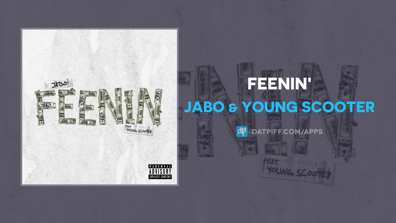 Jabo & Young Scooter — Feenin' (AUDIO)