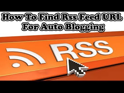 How To Find Rss Feed URL For Auto Blogging Mp3
