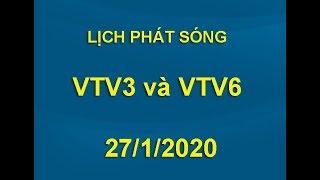 Lịch phát sóng VTV3 và VTV6 ngày 27/1/2020