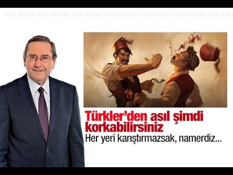 Ardan Zentürk  Türkler'den asıl şimdi korkabilirsiniz