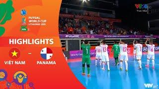 HIGHLIGHTS   ĐT Panama 2-3 ĐT Việt Nam   Bảng D VCK FIFA Futsal World Cup Lithuania 2021™   VTV24