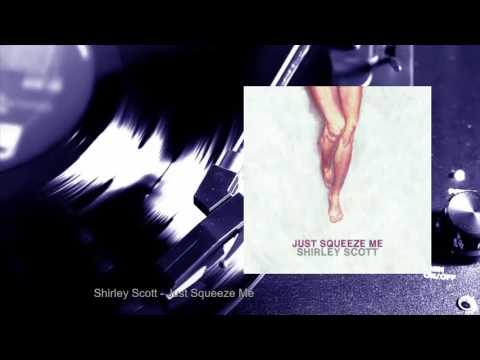 Shirley Scott - Just Squeeze Me (Full Album)