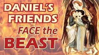 Daniel's Friends Face the Beast