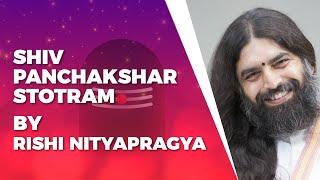Shiv Panchakshar Stotram By Rishi Nityapragya | Art of Living Bhajans