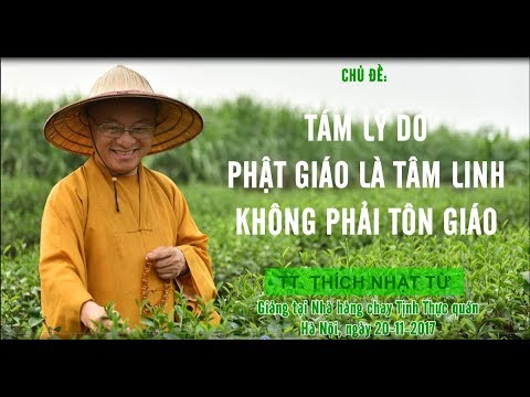 Tám lý do Phật giáo là tâm linh không phải tôn giáo - TT. Thích Nhật Từ
