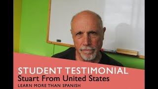 General Spanish Course Student Testimonial by Stuart form USA