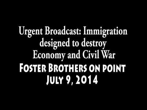 Urgent Broadcast Immigration designed to destroy Economy and Civil War