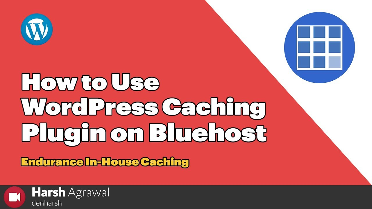 How to Use WordPress Caching Plugin on Bluehost - Endurance In-House Caching