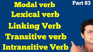 Verb, Modal, Primary, Laxical, Linking, Transitive verb, intransitive verb | Auxiliary Verbs part 83