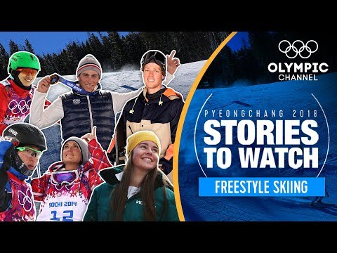 Freestyle Skiing Stories to Watch at PyeongChang 2018 | Olympic Winter Games