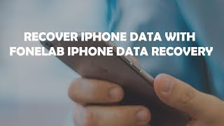 Recover iPhone Data with FoneLab iPhone Data Recovery