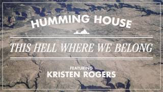 Humming House - This Hell Where We Belong (Featuring Kristen Rogers)