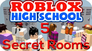 5 Secret Rooms In ROBLOX HIGH SCHOOL! [JULY 2017]