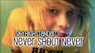 Watch Never Shout Never Skyhighstandard video