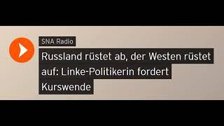 Russland rüstet ab, der Westen rüstet auf: Linke-Politikerin fordert Kurswende (Sputniknews)