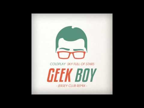 Coldplay - Sky Full Of Stars (Geek Boy's Jersey Bootleg)