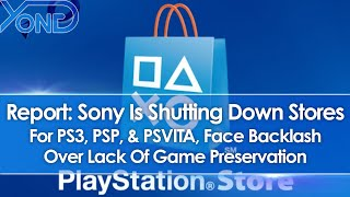 Report: Sony To Shut Down Stores For PS3/PSP/PSVITA, Face Backlash Over Lack Of Game Preservation