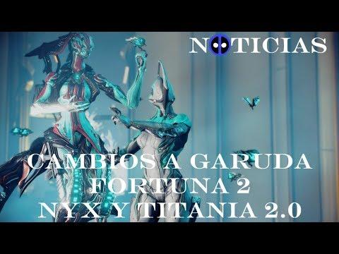 Noticias Warframe - Cambios a Garuda - Nyx y Titania 2.0 - Fortuna 2 y más thumbnail