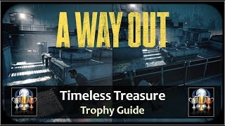 A Way Out - Timeless Treasure Achievement / Trophy Guide
