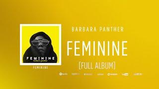 Barbara Panther - Feminine [FULL ALBUM] ☆☆☆☆☆