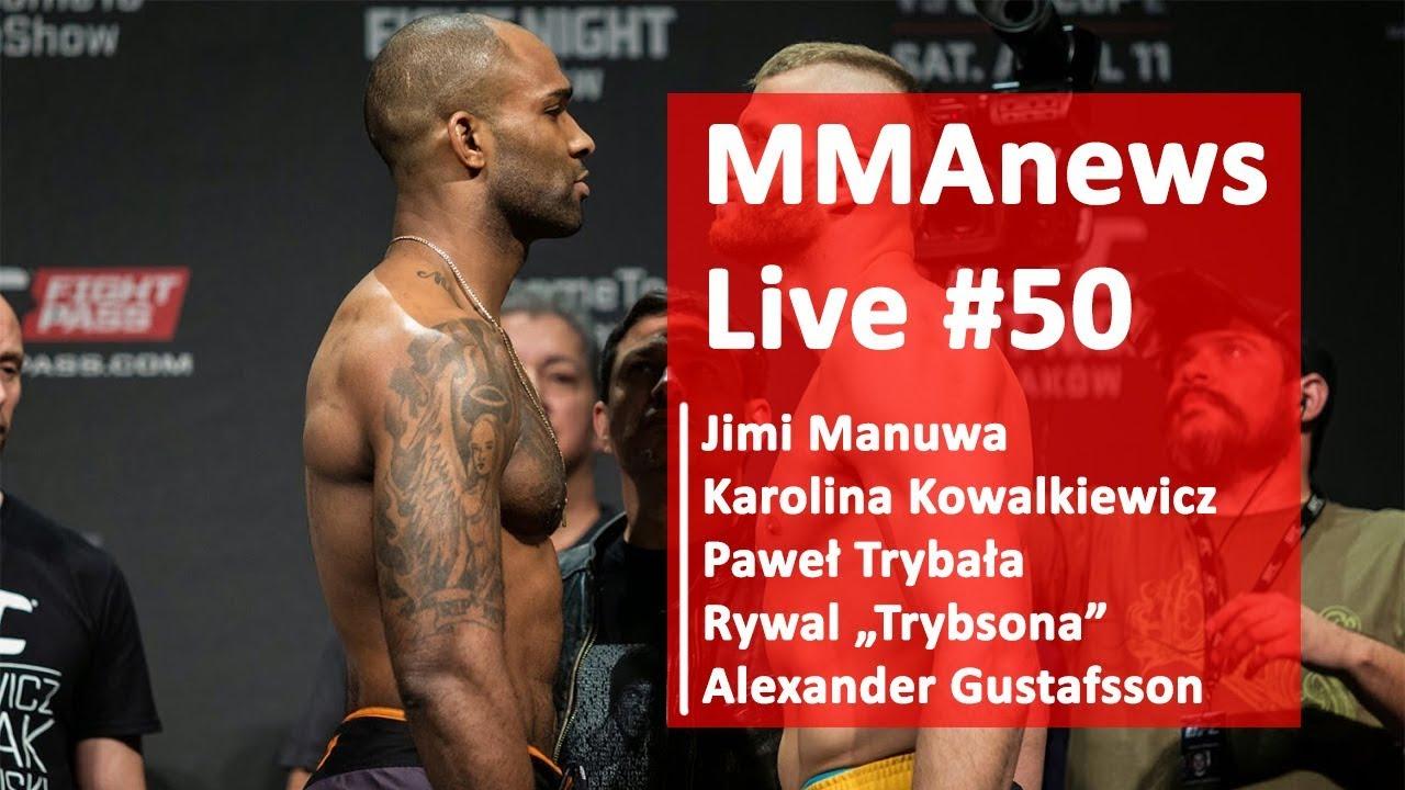 MMAnews Live #50: Gustafsson, Błachowicz, Manuwa, Kowalkiewicz, Trybała i jego rywal