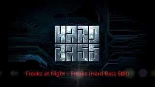 Freakz at Night - Freakz (Hard Bass Vocal Edit)