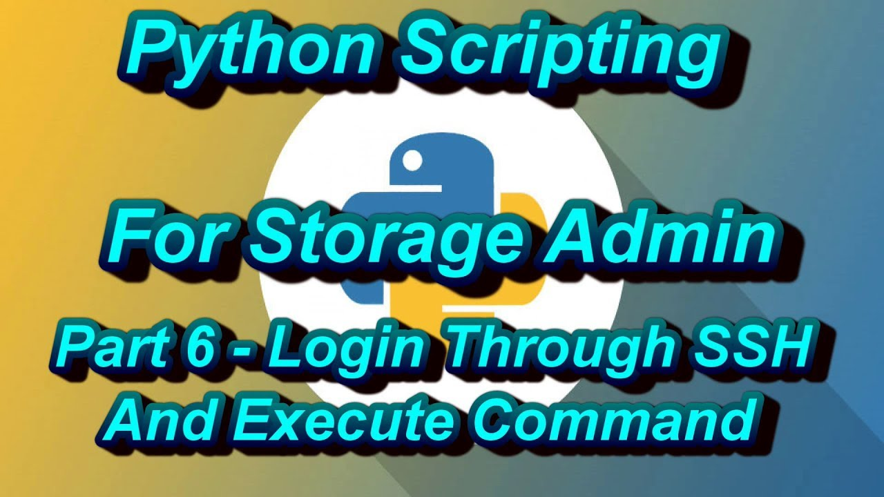 Python Scripting For Storage Admin Part 6 Login Through SSH Execute Command