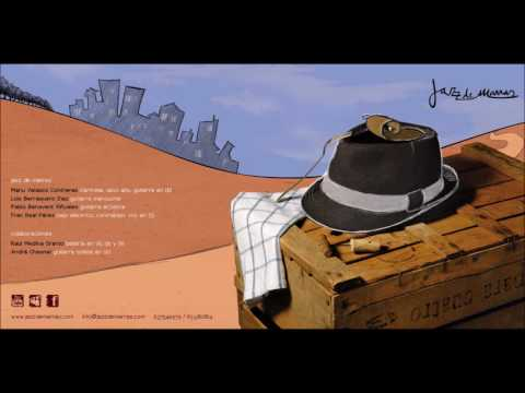 "jazz de marras - ""mesa para cuatro"" (2012 - full album)"