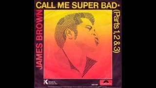 James Brown - Call Me Super Bad