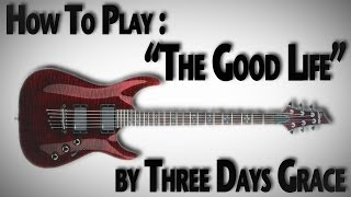 "How to Play ""The Good Life"" by Three Days Grace"