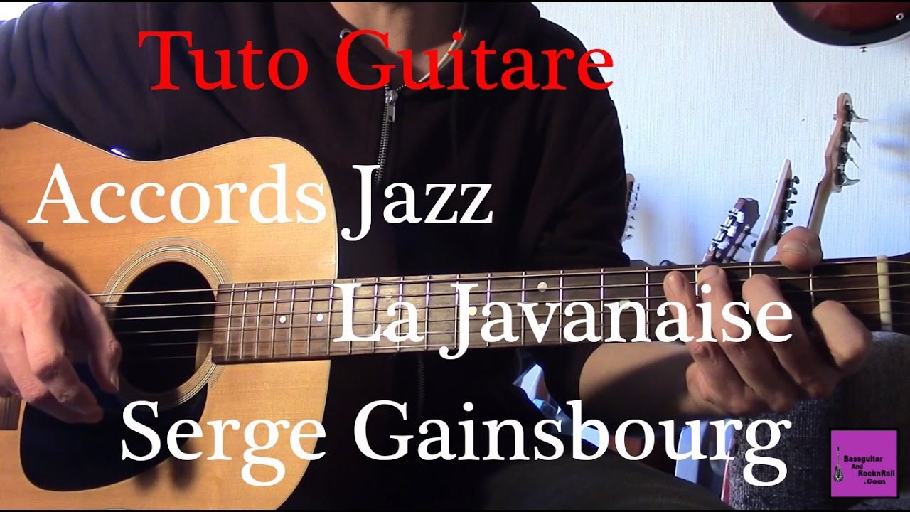 Tuto Guitare Jazz Initiation Accords Jazz La Javanaise Serge