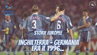 STORIE EUROPEE: INGHILTERRA GERMANIA 1996 🏴🇩🇪